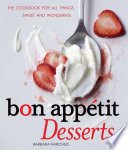 """Bon Appetit Desserts: The Cookbook for All Things Sweet and Wonderful"" by Barbara Fairchild"