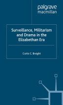 Surveillance, Militarism and Drama in the Elizabethan Era [Pdf/ePub] eBook