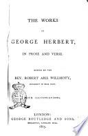 The Works of George Herbert in Prose and Verse Edited by the Rev  Robert Aris Willmott