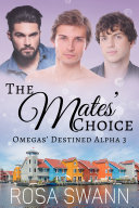 The Mates' Choice (Omegas' Destined Alpha 3)