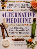The Complete Family Guide to Alternative Medicine Book