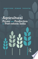 Agricultural Prices and Production in Post-reform India
