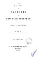 A Treatise on Syphilis in New born Children and Infants at the Breast