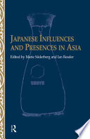 Japanese Influences And Presences In Asia Book PDF