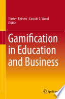 """""""Gamification in Education and Business"""" by Torsten Reiners, Lincoln C. Wood"""