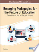 Handbook of Research on Emerging Pedagogies for the Future of Education  Trauma Informed  Care  and Pandemic Pedagogy Book