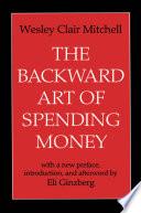 The Backward Art of Spending Money