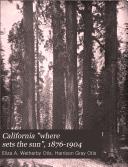 "California ""where Sets the Sun"", 1876-1904"