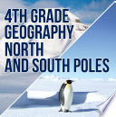 4th Grade Geography: North and South Poles