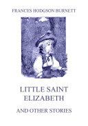 Little Saint Elizabeth (and other stories) [Pdf/ePub] eBook