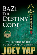 BaZi - The Destiny Code (Book 1)