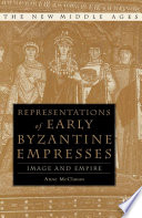Representations of Early Byzantine Empresses  : Image and Empire