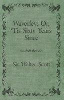 Waverley; Or, 'Tis Sixty Years Since [Pdf/ePub] eBook