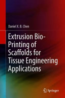 Extrusion Bioprinting of Scaffolds for Tissue Engineering Applications