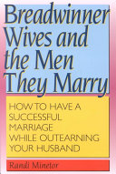 Breadwinner Wives and the Men They Marry Book