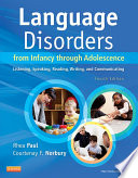 Language Disorders from Infancy Through Adolescence   E Book Book