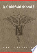 """A History of the U.S. Army Nurse Corps"" by Mary T. Sarnecky"