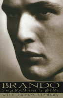 Brando: Songs My Mother Taught Me Book
