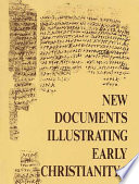 New Documents Illustrating Early Christianity  1