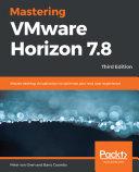 Mastering VMware Horizon 7.8