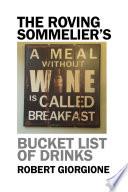 The Roving Sommelier s Bucket List of Drinks