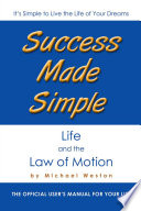 Success Made Simple: Life and the Law of Motion