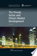 The Private Sector and China s Market Development Book