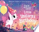 Ten Minutes to Bed  Little Unicorn s Birthday