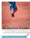 """""""The Behavior Code: A Practical Guide to Understanding and Teaching the Most Challenging Students"""" by Jessica Minahan, Nancy Rappaport"""
