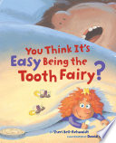 You Think It s Easy Being the Tooth Fairy