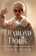 link to Diamond Doris : the true story of the world's most notorious jewel thief in the TCC library catalog