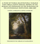 A Study of Pueblo Architecture: Tusayan and Cibola Eighth Annual Report of the Bureau of Ethnology to the Secretary of the Smithsonian Institution, 1886-1887 [Pdf/ePub] eBook