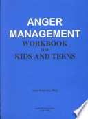 Anger Management Workbook For Kids And Teens Book