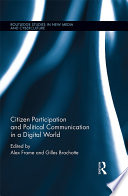 Citizen Participation and Political Communication in a Digital World Book