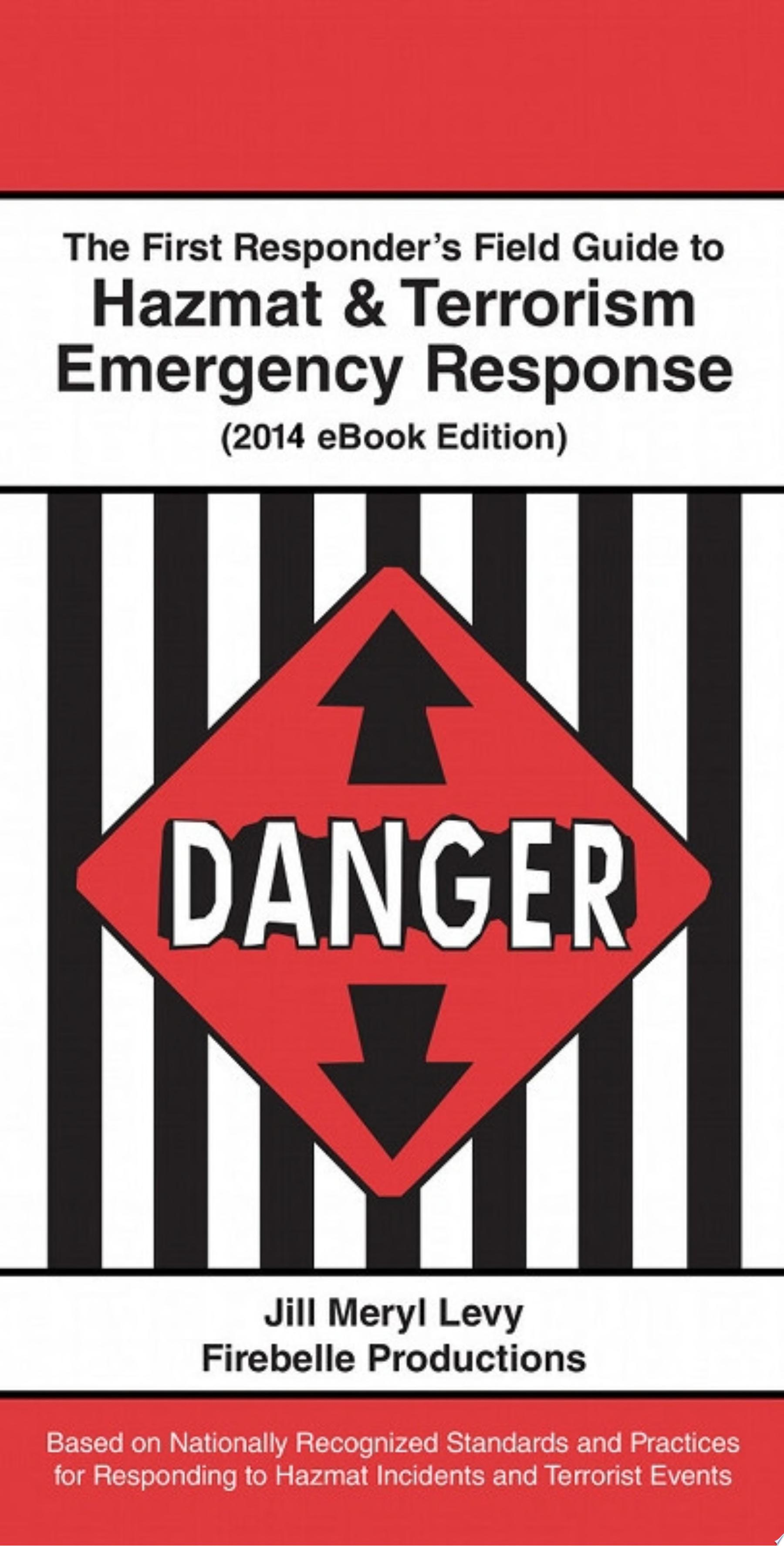 The First Responder   s Field Guide to Hazmat   Terrorism Emergency Response