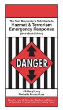 The First Responder's Field Guide to Hazmat & Terrorism Emergency Response