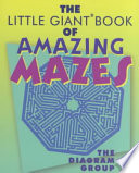 The Little Giant Book of Amazing Mazes