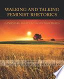 Walking and Talking Feminist Rhetorics