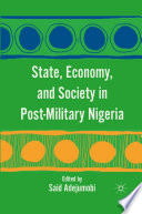 State  Economy  and Society in Post Military Nigeria