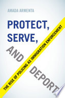 Protect Serve And Deport Book PDF