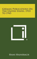 German Publications on the United States, 1933 To 1945