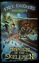 Knee Knockers Presents  Invasion of the Skelemen