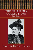 The Nellie Bly Collection: the Books Book
