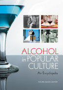 Alcohol in Popular Culture  An Encyclopedia