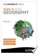 My Revision Notes: WJEC B GCSE Geography