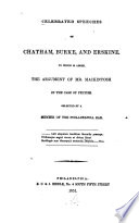 Celebrated Speeches of Chatham, Burke, and Erskine to which is Added, the Argument of Mr. Mackintosh in the Case of Peltier Selected by a Member of the Philadelphia Bar