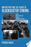 Bad History and the Logics of Blockbuster Cinema