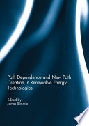 Path Dependence and New Path Creation in Renewable Energy Technologies