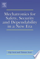 Mechatronics for Safety  Security and Dependability in a New Era