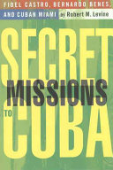 Secret Missions to Cuba